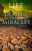 Life After Death and Modern Day Miracles: Second Edition