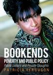 Bookends- Poverty and Public Policy: Public Letters and Private Thoughts
