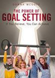 The Power of Goal Setting: If You Believe, You Can Achieve