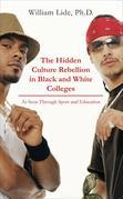 The Hidden Culture Rebellion in Black and White Colleges