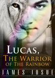 Lucas, the Warrior of the Rainbow