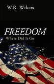 Freedom: Where Did It Go