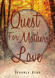 Quest for Mother's Love