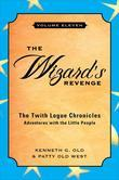 The Wizard's Revenge: Volume Eleven / The Twith Logue Chronicles / Adventures with the Little People