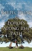 Reflections and Echoes Along the Path