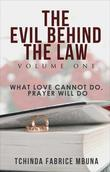 The Evil Behind the Law, Volume One: What Love Cannot Do, Prayer Will Do