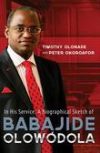 In His Service: A Biographical Sketch of Babajide Olowodola