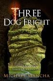 Three Dog Fright: The Savannah Ghost Chronicles