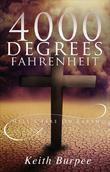 4000 Degrees Fahrenheit: Hell's Fire on Earth