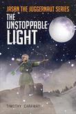 Jason the Juggernaut Series: The Unstoppable Light