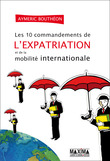 Les 10 commandements de l'expatriation et de la mobilité internationale
