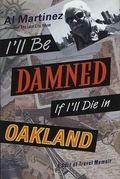 I'll Be Damned If I'll Die in Oakland