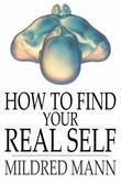 How to Find Your Real Self