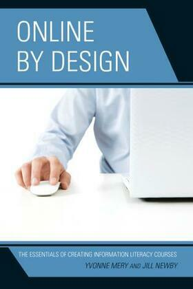 Online by Design: The Essentials of Creating Information Literacy Courses
