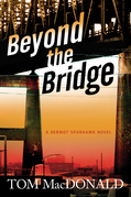 Beyond The Bridge: A Dermot Sparhawk Thriller
