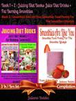 Best Juicing Diet Books: Juice Diet Drinks + Fat Burning Smoothies + Smoothies Are Like You: Smoothie Food Poetry for the Smoothie Lifestyle -