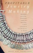 Jewelry: Sell Your Jewelry Craft Design & Creativity Using Zero Cost Marketing Entrepreneur & Business Skills: Profitable Jewel