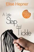 A Little Slap and Tickle