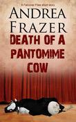 Death of a Pantomime Cow: Brief Case