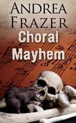 Choral Mayhem