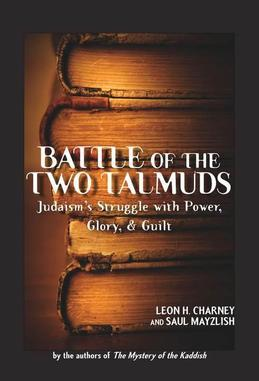 Battle of the Two Talmuds: Judaism's Struggle with Power, Glory, & Guilt