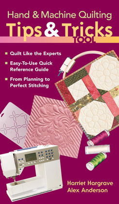 Hand & Machine Quilting Tips & Tricks Tool: Quilt Like the Experts Easy-to-Use Quick Reference Guide, From Planning to Perfect Stitching