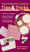 Hand &amp; Machine Quilting Tips &amp; Tricks Tool: Quilt Like the Experts Easy-to-Use Quick Reference Guide, From Planning to Perfect Stitching