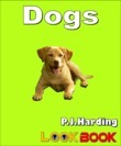 Dogs: A LOOK BOOK Easy Reader