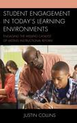 Student Engagement in Today's Learning Environments: Engaging the Missing Catalyst of Lasting Instructional Reform