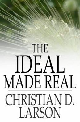 The Ideal Made Real: Or Applied Metaphysics for Beginners