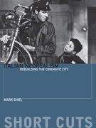 Italian Neorealism: Rebuilding the Cinematic City: Rebuilding the Cinematic City