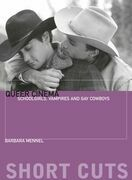 Queer Cinema: Schoolgirls, Vampires, and Gay Cowboys