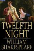 Twelfth Night: Or, What You Will