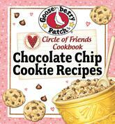 Circle of Friends Cookbook - 25 Chocolate Chip Cookie Recipes