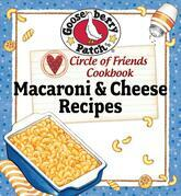Circle of Friends Cookbook - 25 Mac & Cheese Recipes