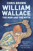 William Wallace: The Man and the Myth