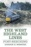 The West Highland Lines: Post Beeching