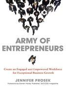 Army of Entrepreneurs: Create an Engaged and Empowered Workforce for Exceptional Business Growth