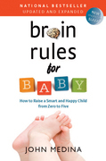 Brain Rules for Baby, Updated and Expanded: How to Raise a Smart and Happy Child from Zero to Five