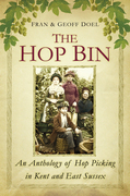 The Hop Bin: An Anthology of Hop Picking in Kent and East Sussex