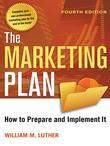 The Marketing Plan: How to Prepare and Implement It