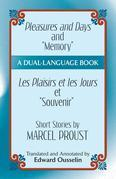 "Pleasures and Days and ""Memory"" / Les Plaisirs Et Les Jours Et ""Souvenir"" Short Stories by Marcel Proust: A Dual-Language Book"