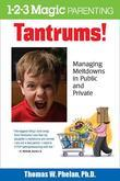 Tantrums!: Managing Meltdowns in Public and Private