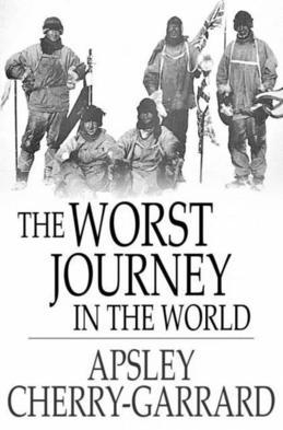 The Worst Journey in the World: Antarctic 1910-1913