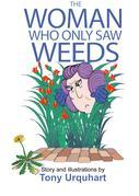 The Woman Who Only Saw Weeds
