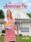Ms. American Pie: Buttery Good Pie Recipes and Bold Tales from the American Gothic House