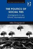 The Politics of Social Ties: Immigrants in an Ethnic Homeland
