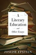 A Literary Education and Other Essays