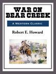 War on Bear Creek