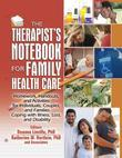 The Therapist's Notebook for Family Health Care: Homework, Handouts, and Activities for Individuals, Couples, and Families Coping with Illness, Loss,